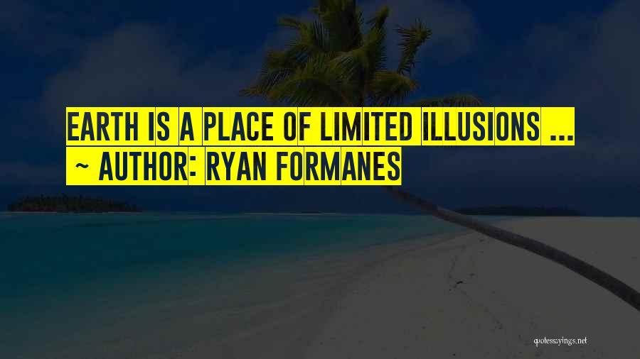 Ryan Formanes Quotes 244413