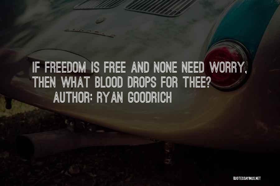 Ryan Goodrich Quotes 1214998