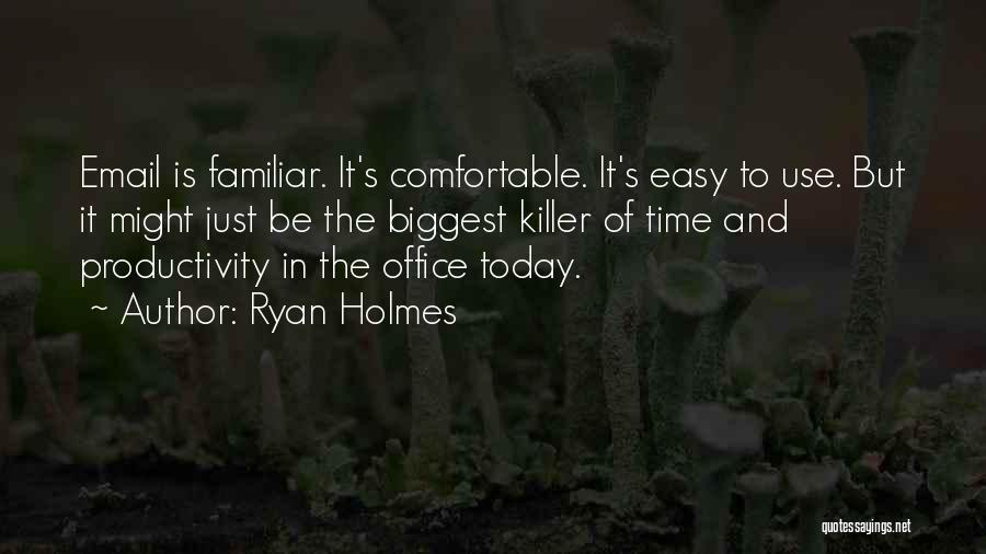 Ryan Holmes Quotes 1094154