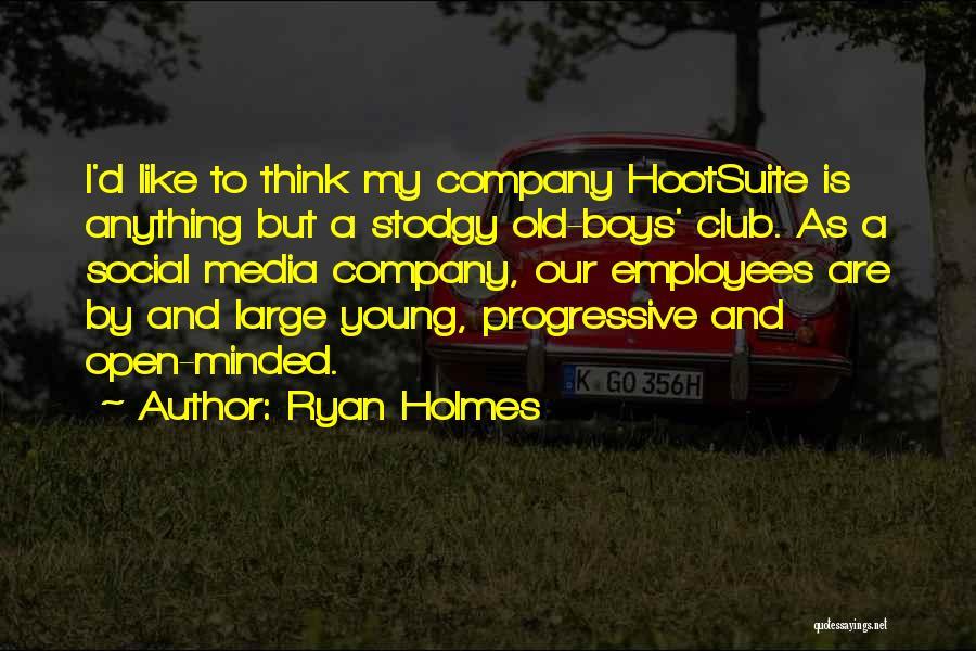 Ryan Holmes Quotes 1336649