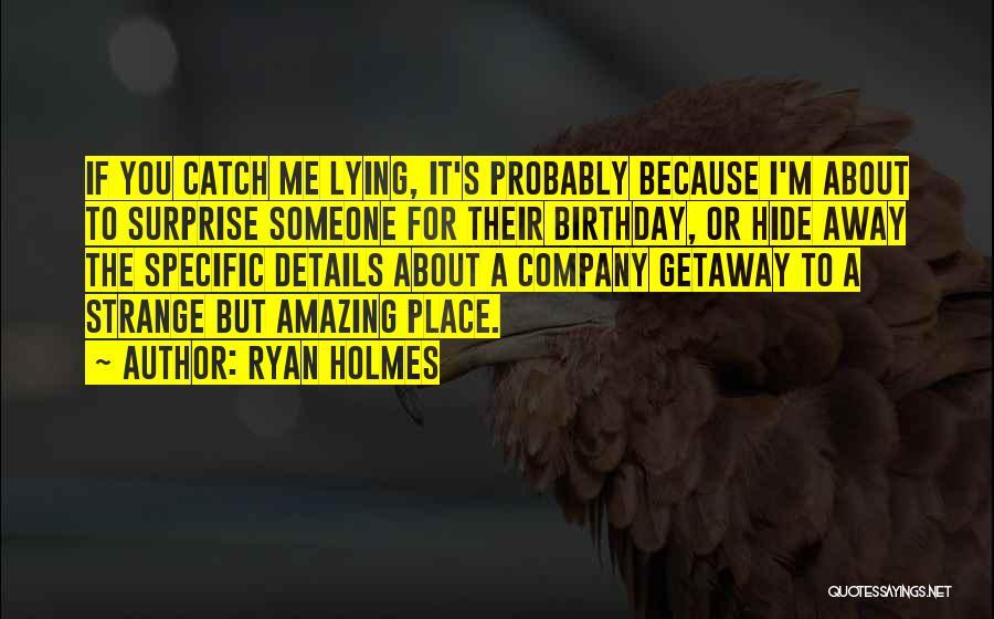 Ryan Holmes Quotes 1360003