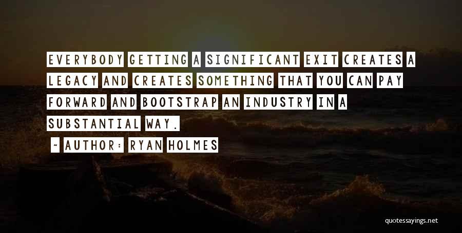 Ryan Holmes Quotes 1455826