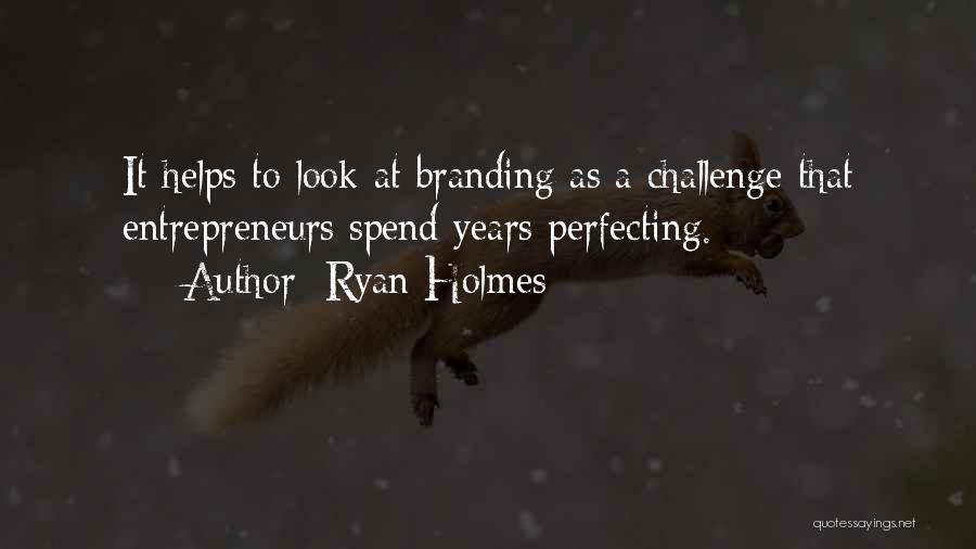 Ryan Holmes Quotes 1457692