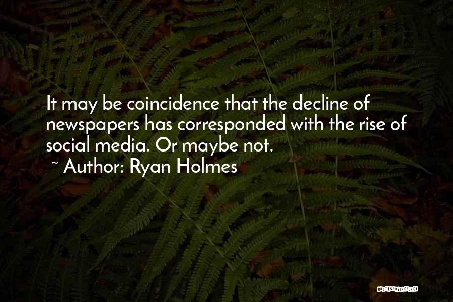 Ryan Holmes Quotes 1545122