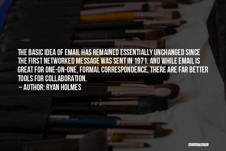 Ryan Holmes Quotes 1606186