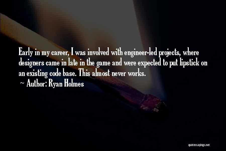 Ryan Holmes Quotes 1616976