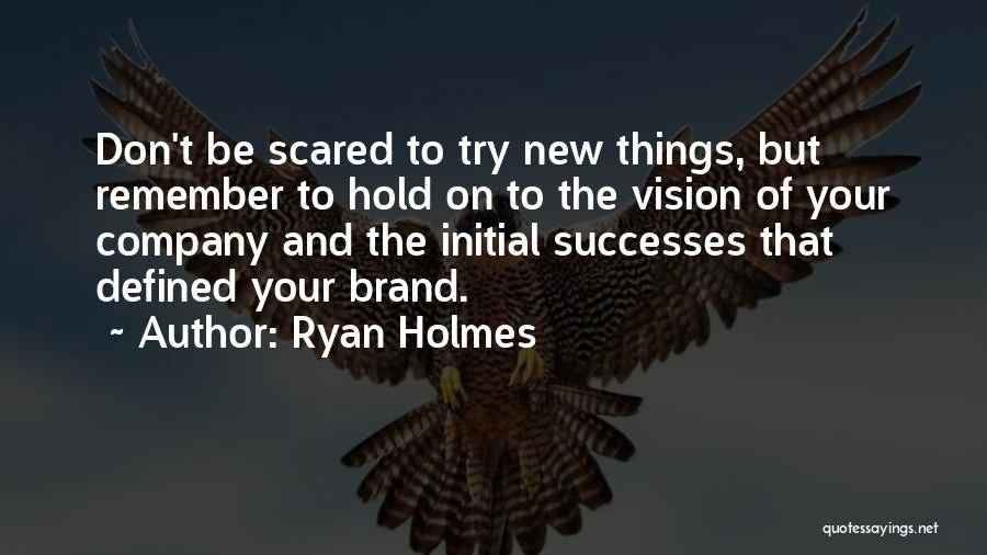 Ryan Holmes Quotes 1717494