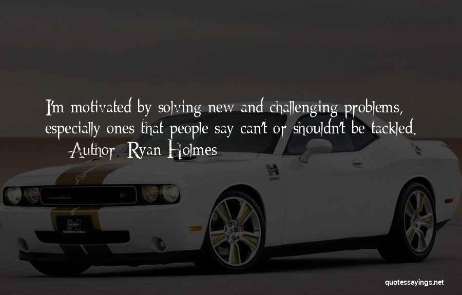Ryan Holmes Quotes 1905224