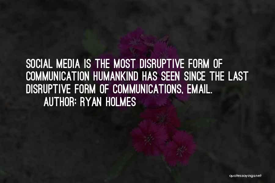 Ryan Holmes Quotes 1921564