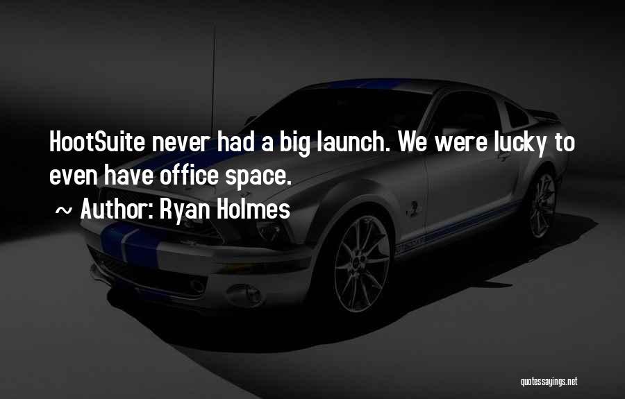 Ryan Holmes Quotes 1976262