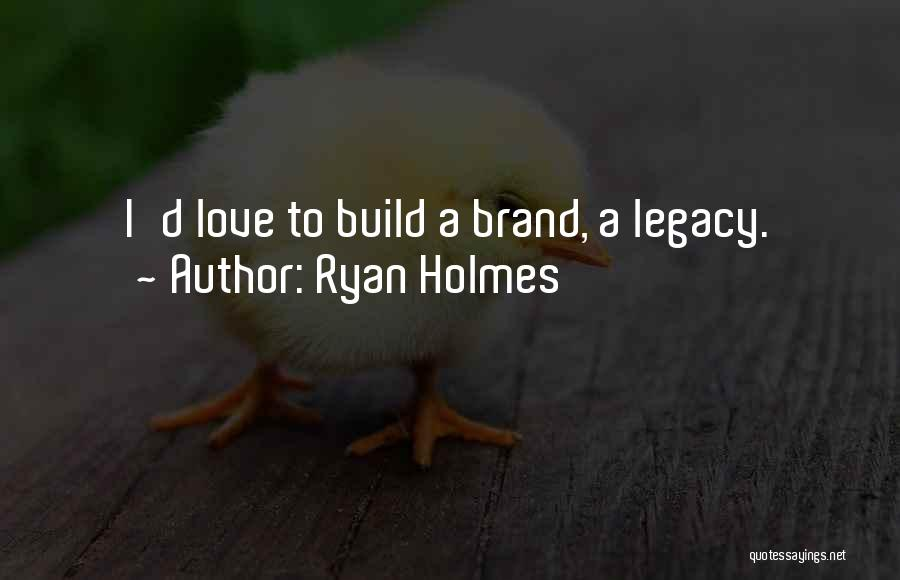 Ryan Holmes Quotes 2004474