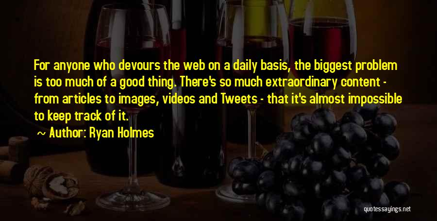 Ryan Holmes Quotes 441955