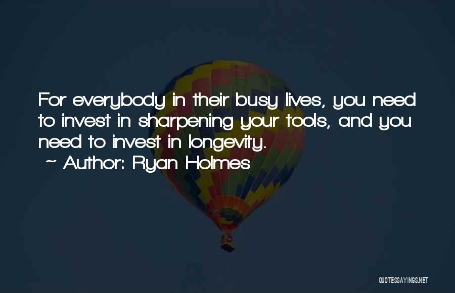 Ryan Holmes Quotes 556864