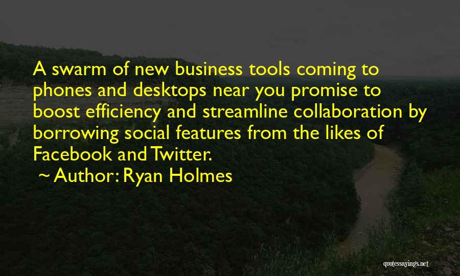 Ryan Holmes Quotes 779615