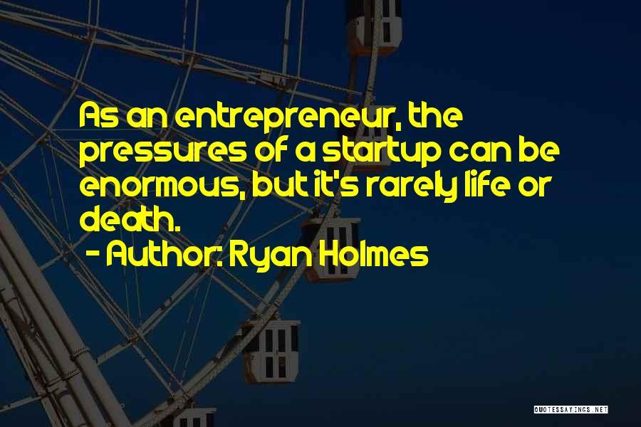Ryan Holmes Quotes 941259