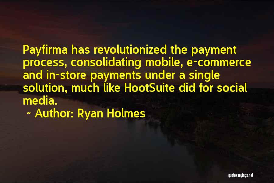 Ryan Holmes Quotes 964491