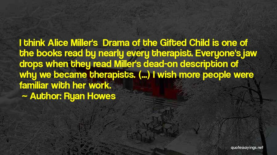 Ryan Howes Quotes 1219733