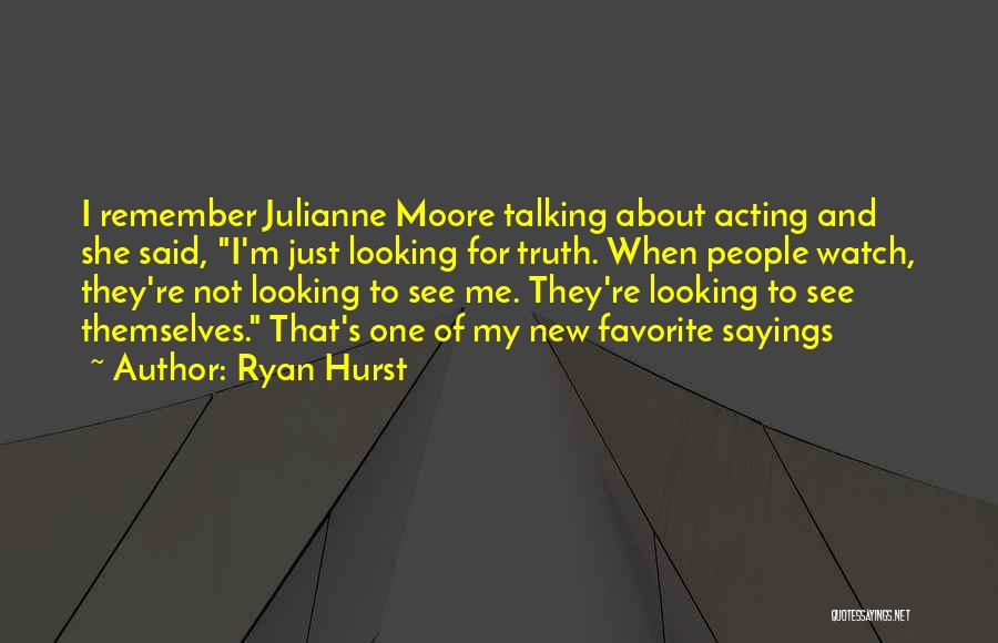 Ryan Hurst Quotes 1376806