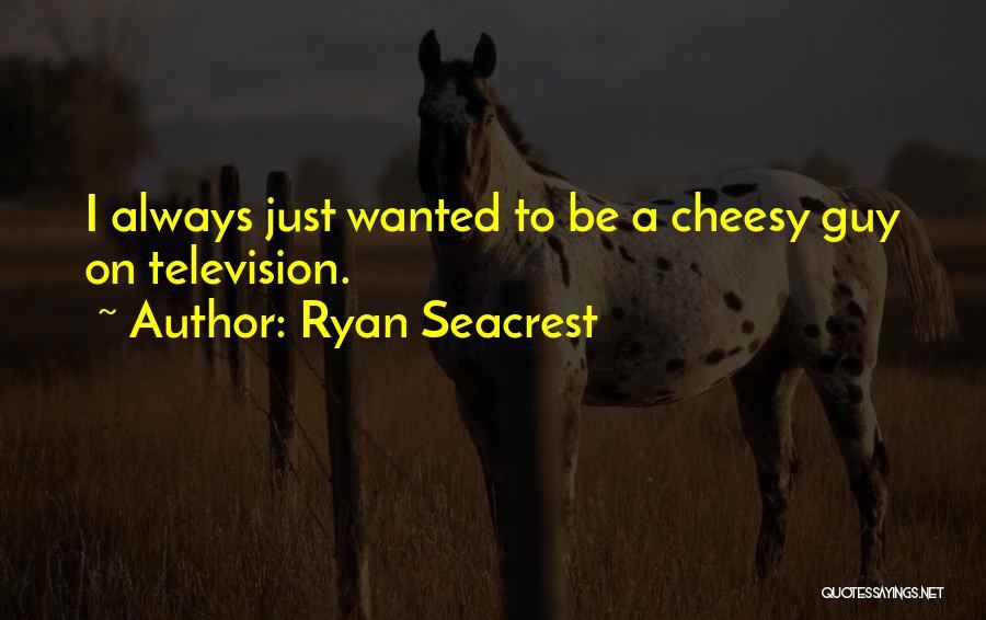 Ryan Seacrest Quotes 979772