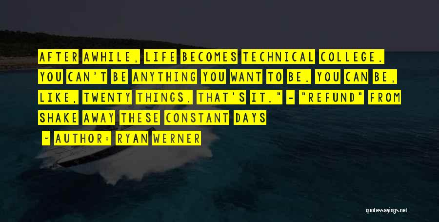 Ryan Werner Quotes 240458
