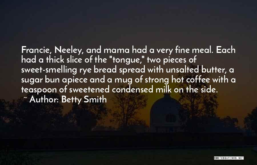 Rye Quotes By Betty Smith