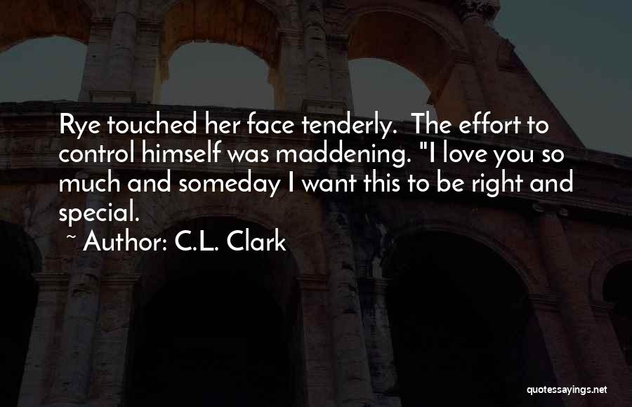 Rye Quotes By C.L. Clark