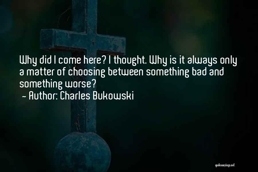 Rye Quotes By Charles Bukowski