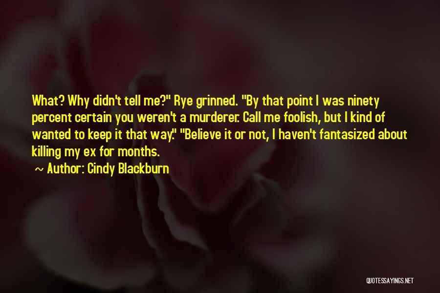Rye Quotes By Cindy Blackburn