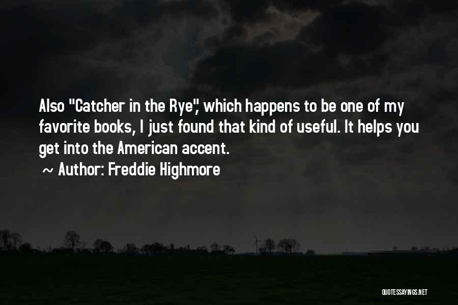 Rye Quotes By Freddie Highmore