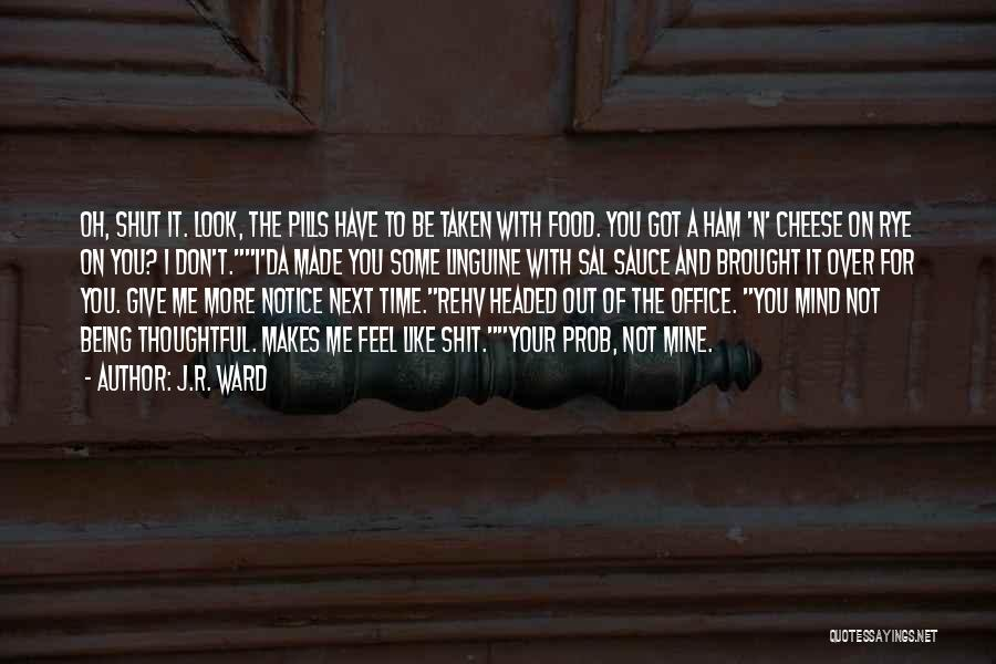 Rye Quotes By J.R. Ward