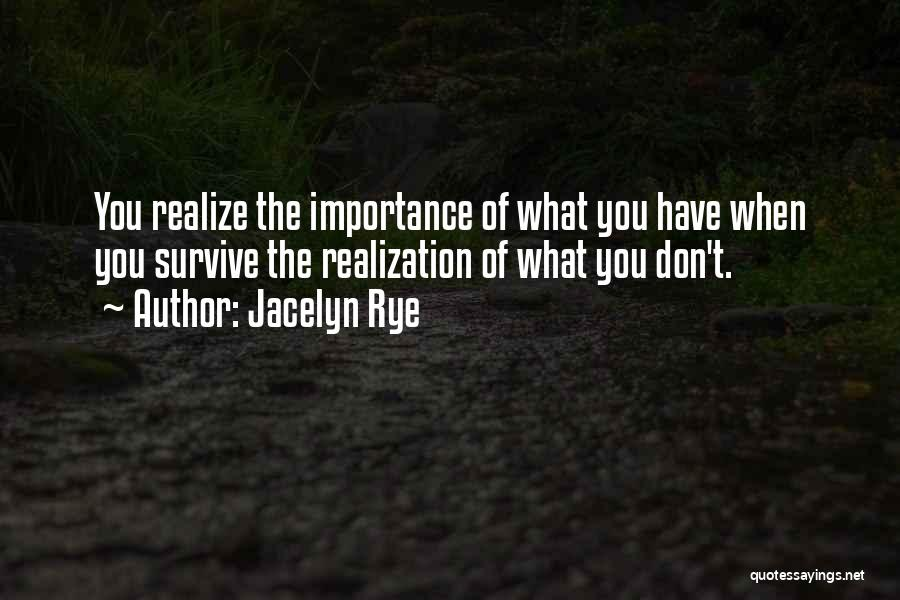 Rye Quotes By Jacelyn Rye