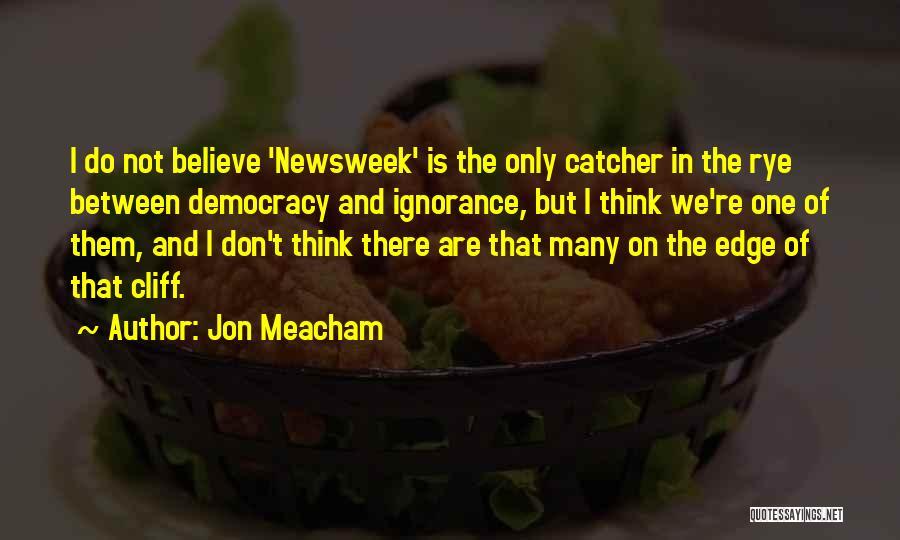 Rye Quotes By Jon Meacham