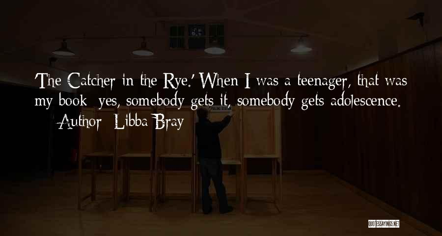 Rye Quotes By Libba Bray