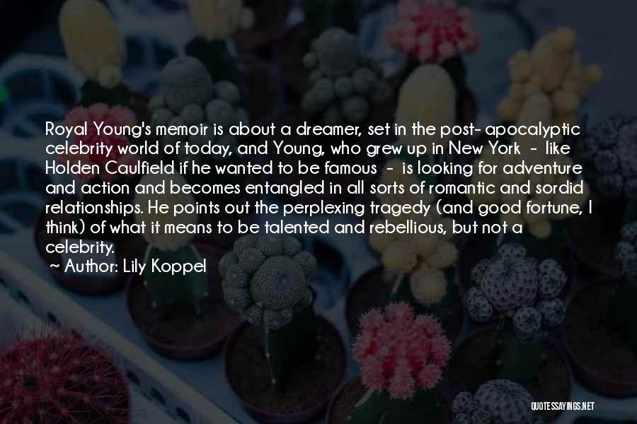 Rye Quotes By Lily Koppel