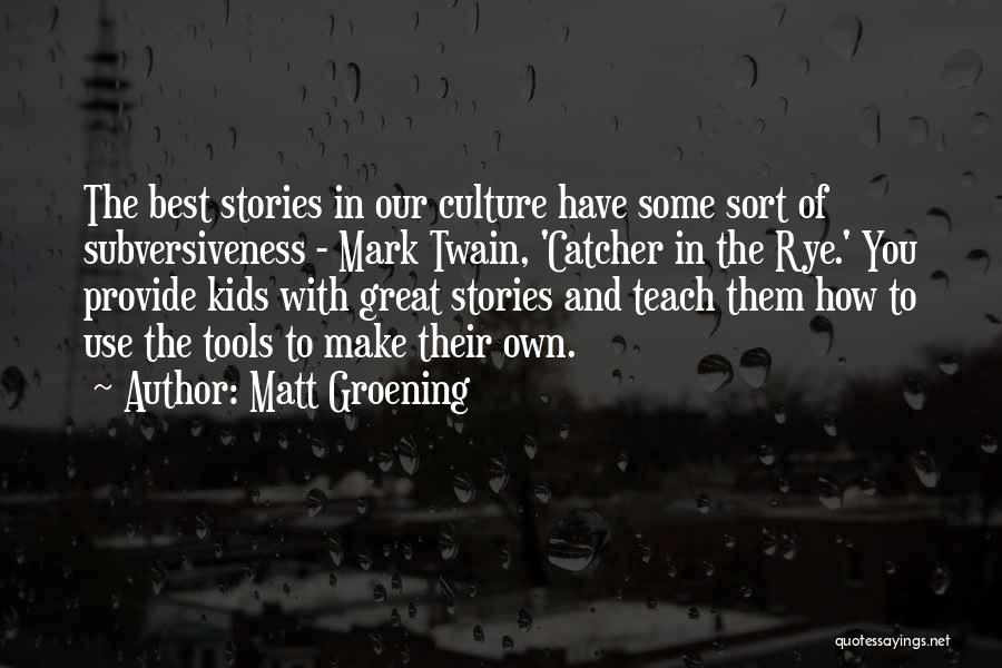 Rye Quotes By Matt Groening