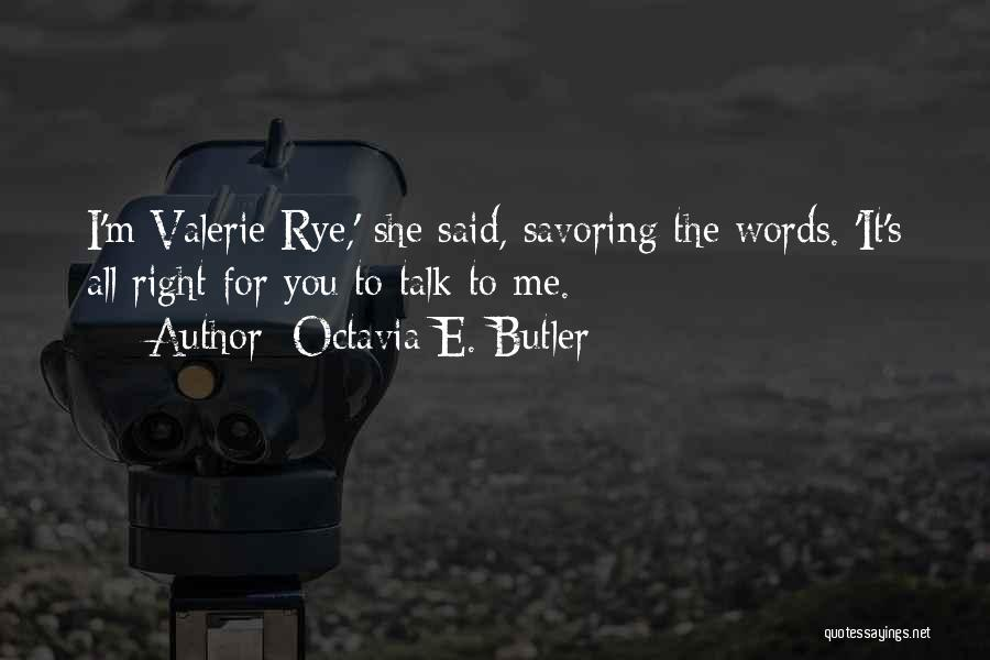 Rye Quotes By Octavia E. Butler