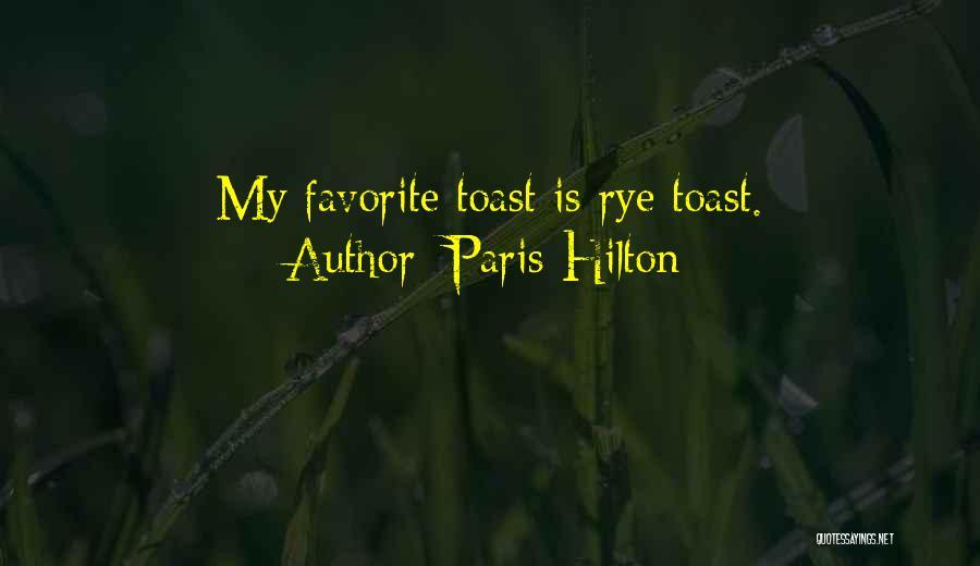 Rye Quotes By Paris Hilton