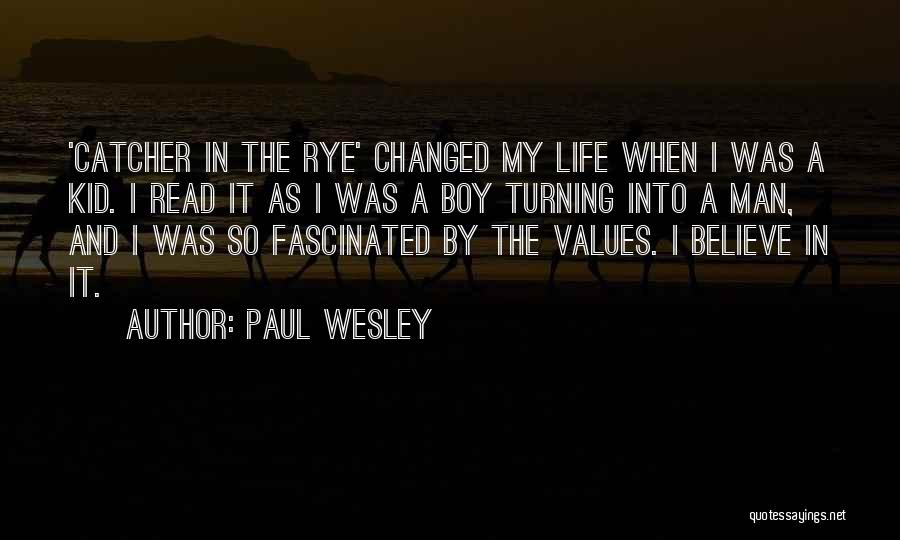 Rye Quotes By Paul Wesley