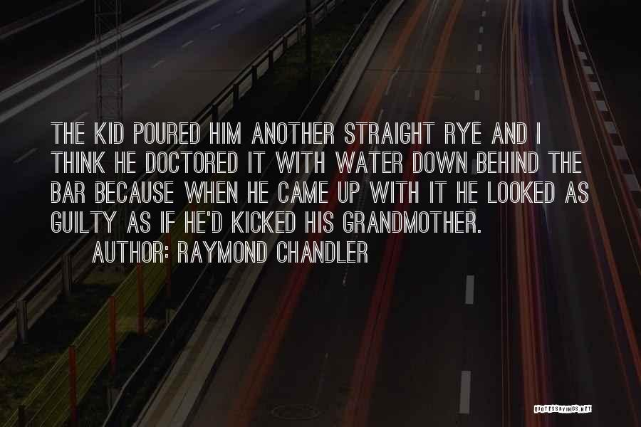 Rye Quotes By Raymond Chandler