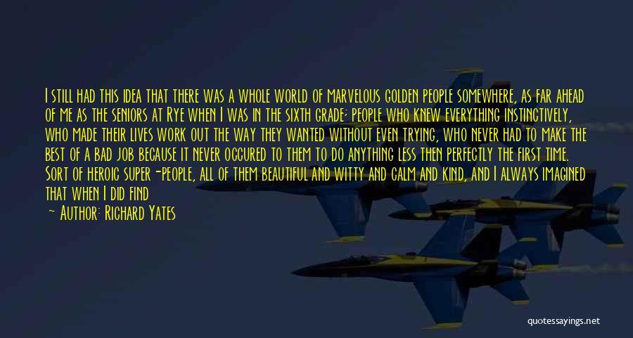 Rye Quotes By Richard Yates