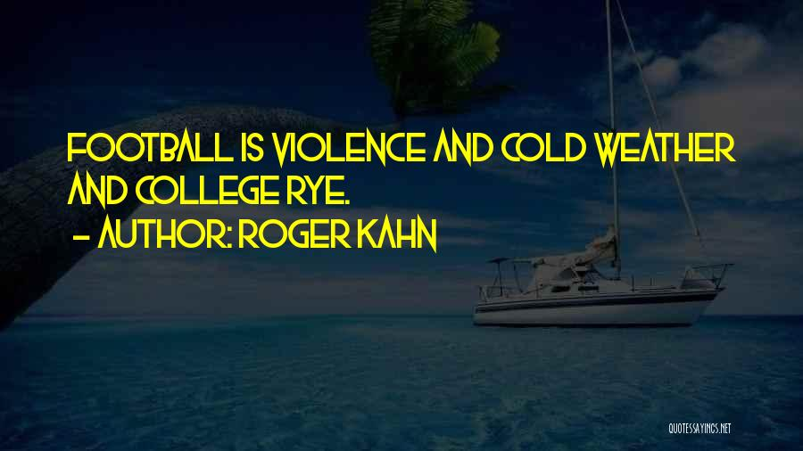 Rye Quotes By Roger Kahn