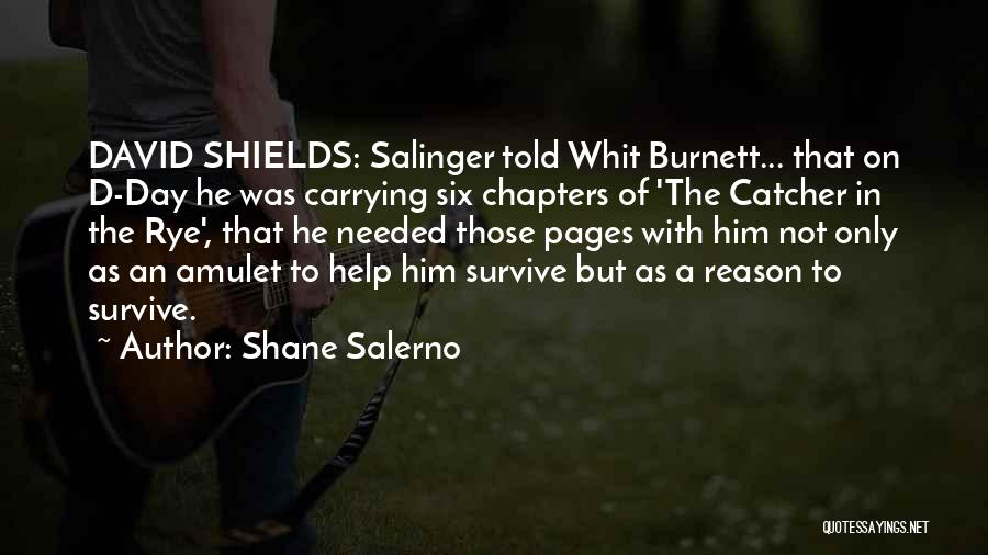 Rye Quotes By Shane Salerno