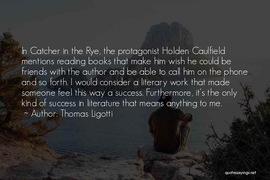 Rye Quotes By Thomas Ligotti