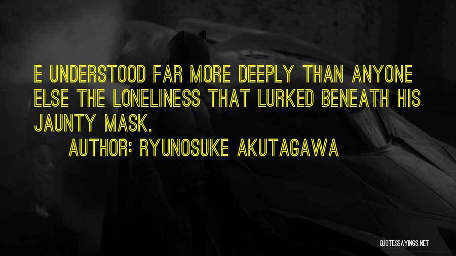 Ryunosuke Akutagawa Quotes 1225621