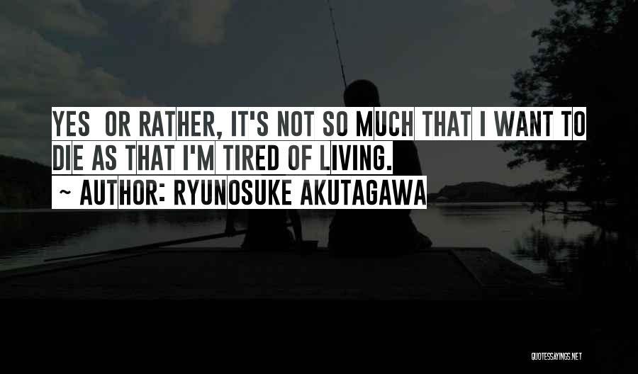 Ryunosuke Akutagawa Quotes 2126926