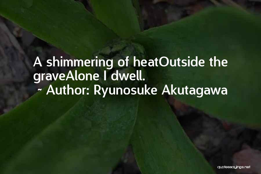 Ryunosuke Akutagawa Quotes 342900