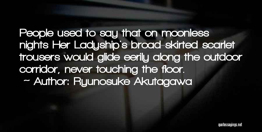 Ryunosuke Akutagawa Quotes 533620