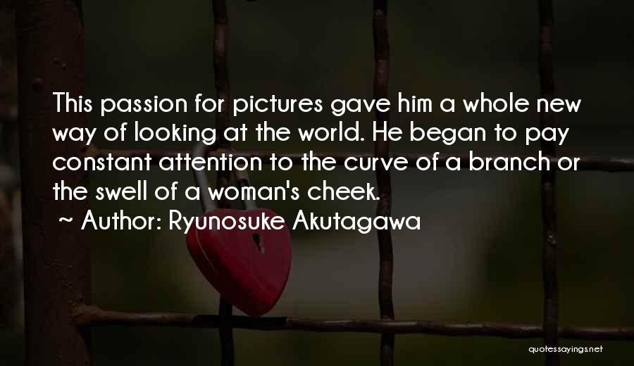 Ryunosuke Akutagawa Quotes 541498