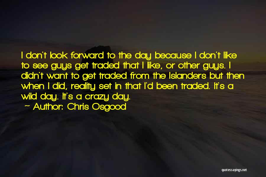 S.a.d Quotes By Chris Osgood