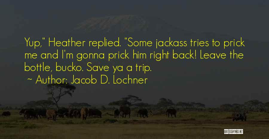 S.a.d Quotes By Jacob D. Lochner